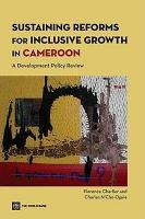 Sustaining Reforms for Inclusive Growth in Cameroon PDF