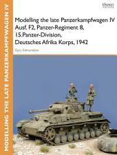 Modelling the late Panzerkampfwagen IV Ausf. F2, Panzer-Regiment 8, 15.Panzer-Division, Deutsches Afrika Korps, 1942