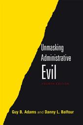 Unmasking Administrative Evil: Edition 4