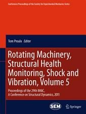Rotating Machinery, Structural Health Monitoring, Shock and Vibration, Volume 5: Proceedings of the 29th IMAC, A Conference on Structural Dynamics, 2011