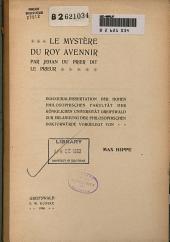 Le Mystère du Roy Avennir: par Jehan du Prier dit le Prieur