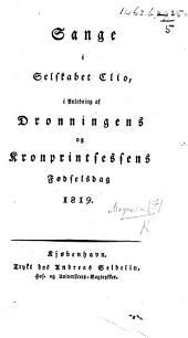 Sang i Selskabet Clio i Anledning af Kongens Fødselsdag den 6te Februar, 1819