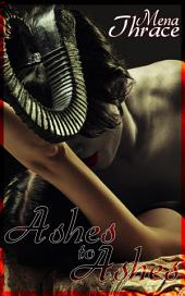 Ashes To Ashes: (Dark Paranormal Erotica)
