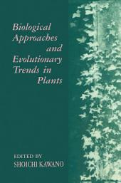 Biological Approaches and Evolutionary Trends in Plants