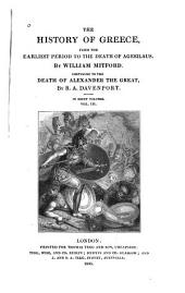 The History of Greece, from the Earliest Period to the Death of Agesilaus: Volume 3