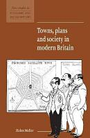 Towns  Plans and Society in Modern Britain PDF