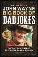 The Official John Wayne Big Book of Dad Jokes PDF