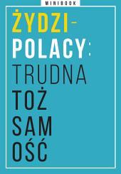 Żydzi-Polacy: trudna tożsamość. Minibook