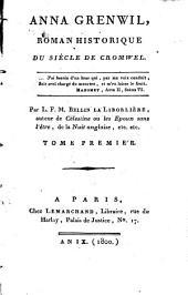 Anna Grenwil: Roman Historique Du Siècle De Cromwel, Volume1