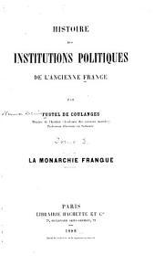 Histoire des institutions politiques de l'ancienne France: La monarchie franque
