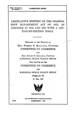 Legislative history of the Coastal Zone Management Act of 1972  as amended in 1974 and 1976 with a section by section index PDF
