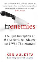 Frenemies  The Epic Disruption of the Advertising Industry  and Why This Matters  PDF