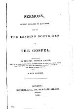 Sermons Chiefly Designed to Elucidate Some of the Leading Doctrines of the Gospel