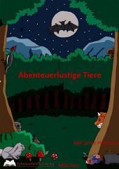 Märchen Abenteuerlustige Tiere