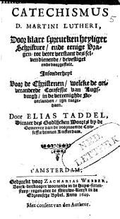 Cathechismus, door klare spreucken Heyliger Schrifture, ende eenige Vragen ... bevestigt ende voorgestelt: insonderheyt voor de Christenen, welke de onveranderde Confessie van Augsburgh ... zyn toegedaen
