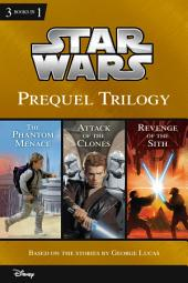 Star Wars: Prequel Trilogy: Collecting The Phantom Menace, Attack of the Clones, and Revenge of the Sith