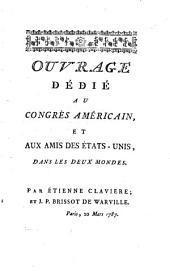 De la France et des États-Unis ou de l'Importance de la révolution de l'Amérique pour le bonheur de la France, des rapports de ce royaume et des États-Unis, des avantages réciproques qu'ils peuvent retirer de leurs liaisons de commerce, et enfin de la sit