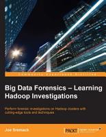 Big Data Forensics     Learning Hadoop Investigations PDF