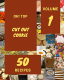 Oh! Top 50 Cut Out Cookie Recipes Volume 1