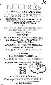 Lettres et négociations entre Jean de Witt et les plénipotentiaires des Provinces-Unies des Pays-Bas: 1652-1669, Volume4