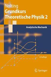 Grundkurs Theoretische Physik 2: Analytische Mechanik, Ausgabe 8