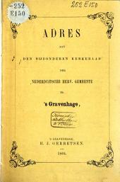Adres aan den bijzonderen kerkeraad der Nederduitsch Hervormde Gemeente te 's Gravenhage inzake de moderne theologie