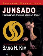 Junsado Fundamentals, Standing and Ground Combat