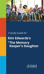 A Study Guide for Kim Edwards s  The Memory Keeper s Daughter  Book