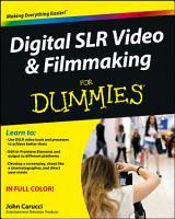 Digital SLR Video and Filmmaking For Dummies PDF