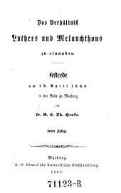 Das Verhältnis Luthers und Melanchthons zu einander: Festrede am 19. April 1860 in der Aula zu Marburg