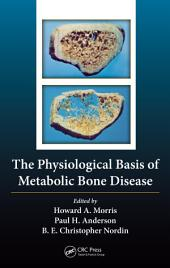 The Physiological Basis of Metabolic Bone Disease