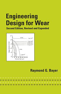 Engineering Design for Wear  Revised and Expanded PDF
