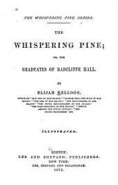 The Whispering Pine: Or, The Graduates of Radcliffe Hall