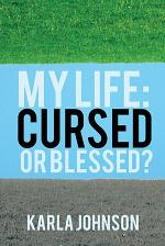 My Life: Cursed or Blessed?