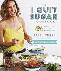 The I Quit Sugar Cookbook Book PDF