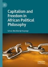 Capitalism and Freedom in African Political Philosophy PDF