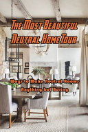The Most Beautiful Neutral Home Tour