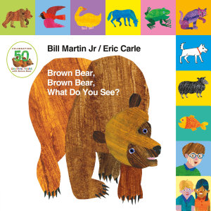 Lift the Tab  Brown Bear  Brown Bear  What Do You See  50th Anniversary Edition