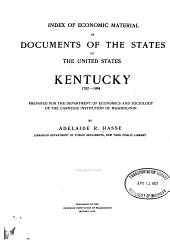 Index of Economic Material in Documents of the States of the United States: Kentucky, 1792-1904: Volume 6