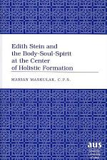 Edith Stein and the Body-soul-spirit at the Center of Holistic Formation
