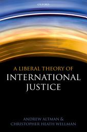 A Liberal Theory of International Justice