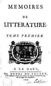 Mémoires de littérature: Volume 1
