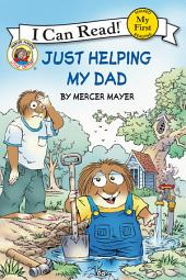 Little Critter: Just Helping My Dad