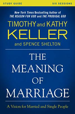 The Meaning of Marriage Study Guide PDF