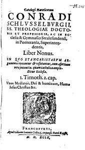 Haereticorum Catalogus: In Quo Stancaristarum Argumenta repetuntur et refutantur ...