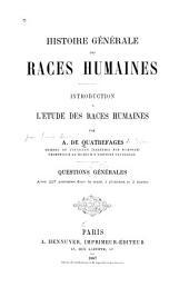 Histoire générale des races humaines: Questions générales
