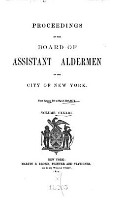 Proceedings of the Board of Assistant Aldermen of the City of New York PDF