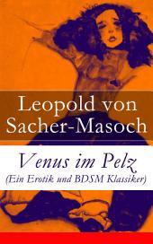 Venus im Pelz (Ein Erotik und BDSM Klassiker) - Vollständige Ausgabe