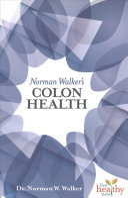 Norman Walker's Colon Health