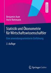 Statistik und Ökonometrie für Wirtschaftswissenschaftler: Eine anwendungsorientierte Einführung, Ausgabe 3